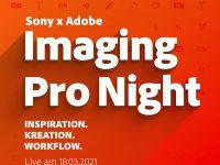 Von der Aufnahme bis zur finalen Ausgabe: Die Sony x Adobe Imaging Pro Night