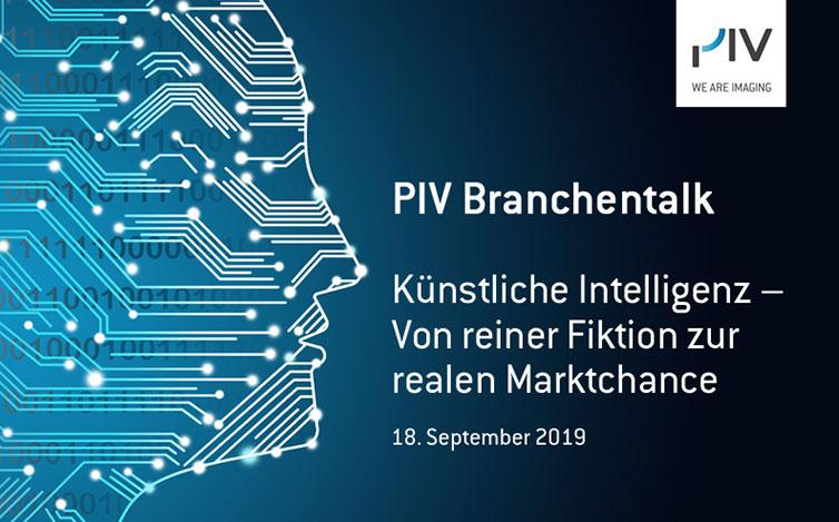 """PIV Branchentalk """"Künstliche Intelligenz – Von reiner Fiktion zur realen Marktchance"""""""
